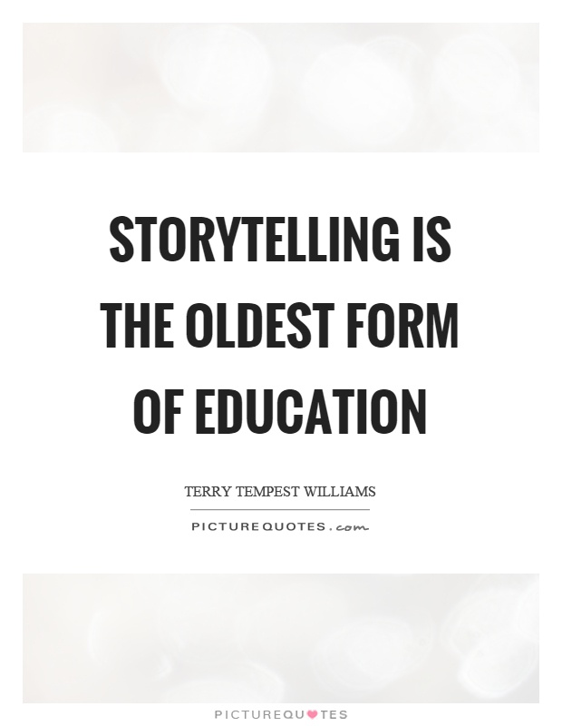 storytelling-is-the-oldest-form-of-education-quote-1